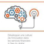 Développer une culture de l'innovation dans les services financiers à l'ère du digital